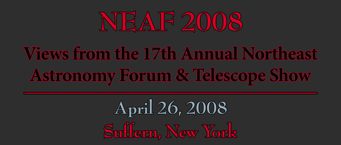 Northeast Astronomy Forum & Telescope Show 2008