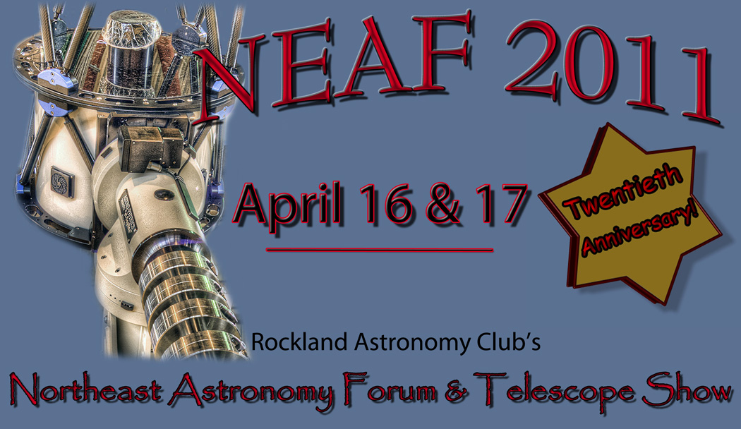 20th Annual Northeast Astronomy Forum & Telescope Show 2011