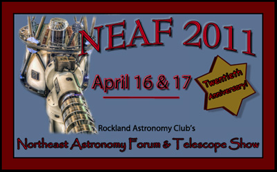 NEAF 2011 - 20th Annual Northeast Astronomy Forum & Telescope Show