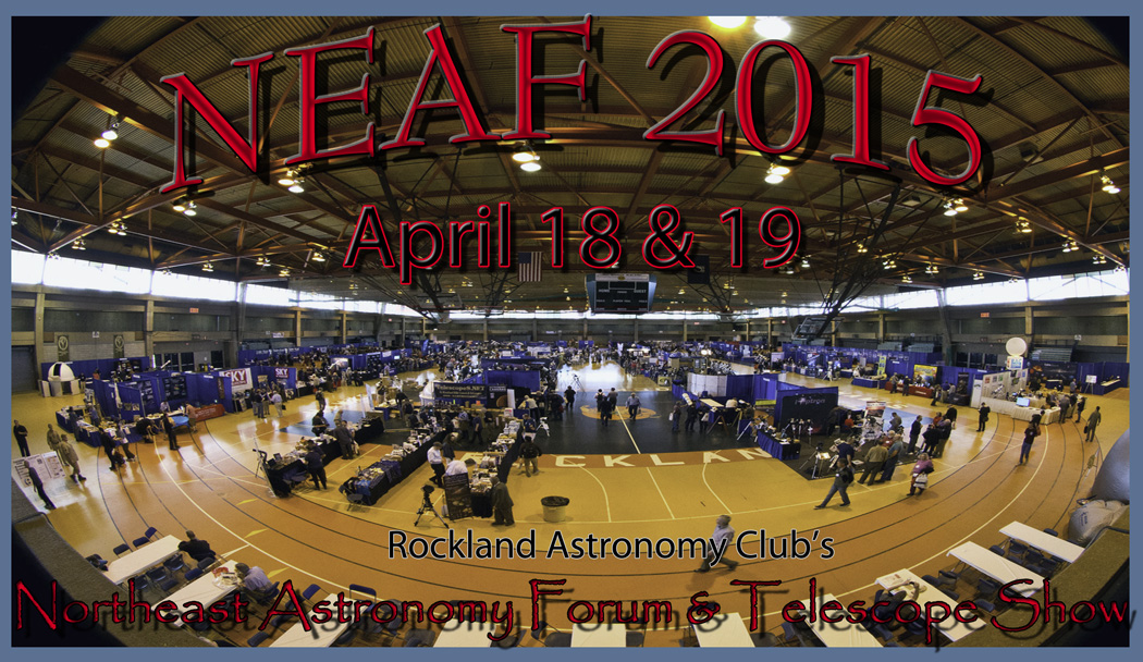 24th Annual Northeast Astronomy Forum & Telescope Show 2015