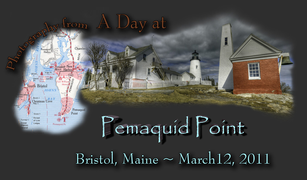 A Day at Pemaquid Point - Bristol, Maine - Photography by Kirk M. Rogers