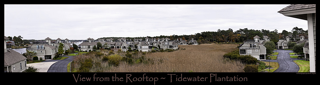 View from the Rooftop ~ Tidewater Plantation ~ No. Myrtle Beach, South Carolina